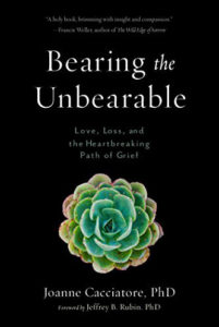 Bearing the Unbearable | Loss and Grief Resources
